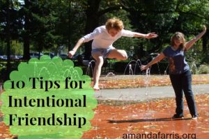 10 Tips for Intentional Friendship