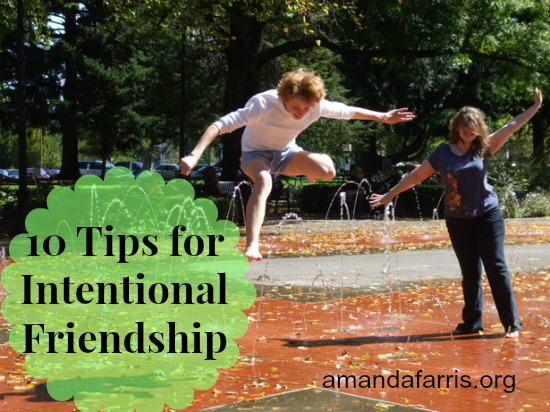 10 Tips on Intentional Friendship