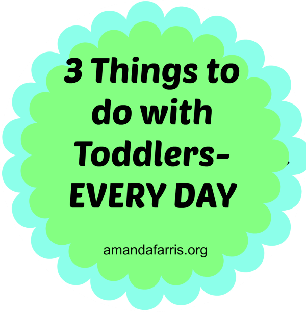 3 things to do with your toddlers everyday